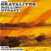 Skatalites 'Rolling Steady'  CD
